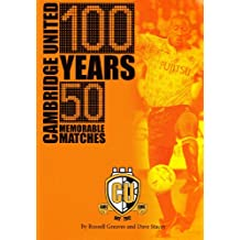 Cambridge United: 100 Years, 50 Memorable Matches