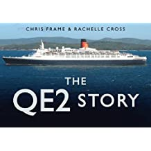 The QE2 Story (Story (History Press))