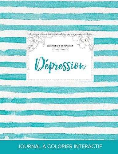 Journal de Coloration Adulte: Depression (Illustrations de Papillons, Rayures Turquoise)