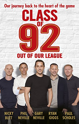 Class of 92: Out of Our League (English Edition) por Gary Neville