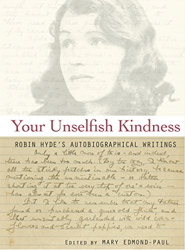 Your Unselfish Kindness: Robin Hyde's Autobiographical Writings