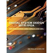 Digital System Design with FPGA: Implementation Using Verilog and VHDL (Electronics)