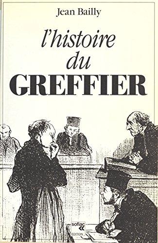 Histoire du greffier