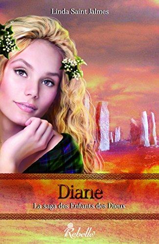 La saga des enfants des dieux: 4 - Diane par Linda Saint Jalmes