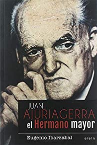 Juan Ajuriagerra. El Hermano mayor par  Eugenio Ibarzabal Aranberri