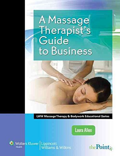 [A Massage Therapist's Guide to Business] (By: Laura Allen) [published: January, 2011]