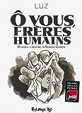 O vous, frères humains : D'après l'oeuvre d'Albert Cohen