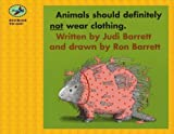 Animals Should Definitely Not Wear Clothing (Stories to Go!) by Judi Barrett (2006-01-10)