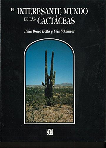 Interesante Mundo de Las Cactaceas, El (Seccion de obras de ciencia y tecnologia) por Helia Bravo Hollins