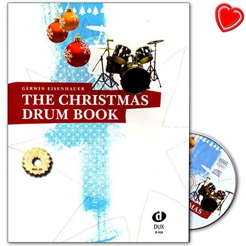 The Christmas Drum Book - musikalisches Weihnachtspaket mit tollen und abwechslungsreichen Play-alongs für Anfänger und fortgeschrittene Schlagzeuger - Notenbuch mit CD und bunter herzförmiger Notenklammer (Glocken Drum)