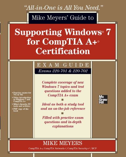 o Supporting Windows 7 for CompTIA A+ Certification (Exams 701 & 702) (All-in-One) (English Edition) ()