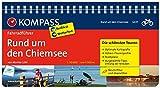 Rund um den Chiemsee: Fahrradführer mit Routenkarten im optimalen Maßstab. (KOMPASS-Fahrradführer, Band 6437) - Monika Göbl