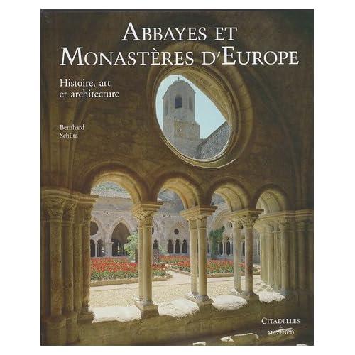 Abbayes et Monastères d'Europe : Histoire, art et architecture