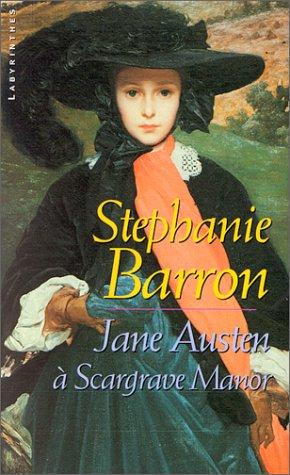 Jane Austen à Scargrave Manor par Stephanie Barron