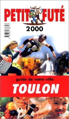 Toulon. Le Petit Futé 1999-2000