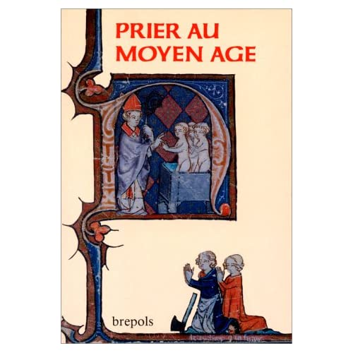 PRIER AU MOYEN AGE. Pratiques et expériences (Ve-VIe siècles)