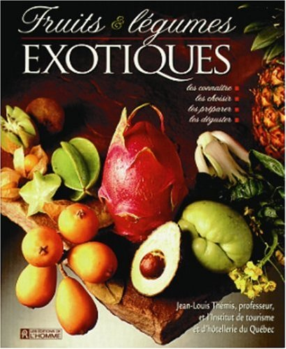 Fruits et légumes exotiques par Jean-Louis Themis