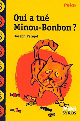 Qui a tu Minou Bonbon ?