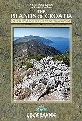 The Islands of Croatia: 30 walks on 14 Adriatic islands by Rudolf Abraham (2014-08-30)
