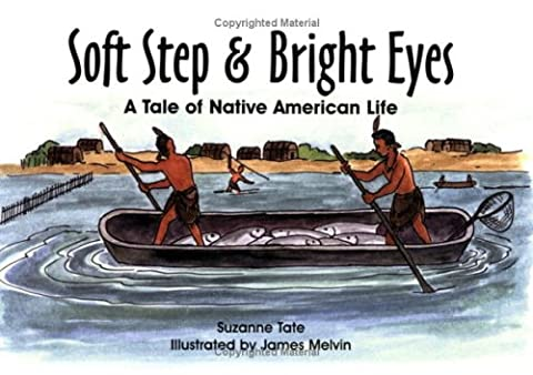 Soft Step & Bright Eyes: A Tale of Native American Life (No. 4 in Suzanne Tate