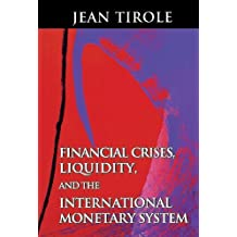 [(Financial Crises, Liquidity and the International Monetary System )] [Author: Jean Tirole] [Jul-2002]