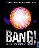 Bang! Die ganze Geschichte des Universums