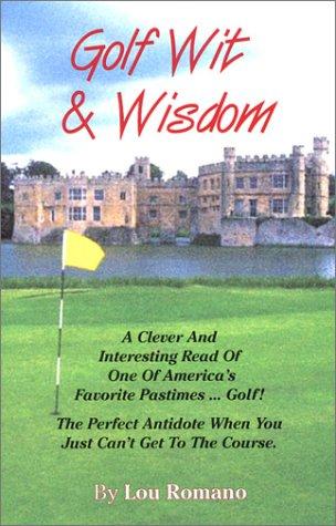 Golf Wit & Wisdom por Lou Romano