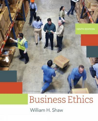 Business Ethics: A Textbook with Cases by William H. Shaw (2016-01-01)