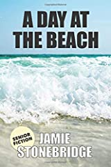 A Day At The Beach: Large Print Fiction for Seniors with Dementia, Alzheimer's, a Stroke or people who enjoy simplified stories (Senior Fiction) Paperback