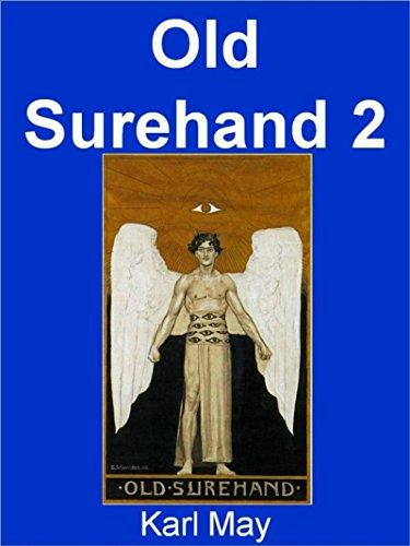 Old Surehand 2: Old Surehand ist eines der menschlich ...