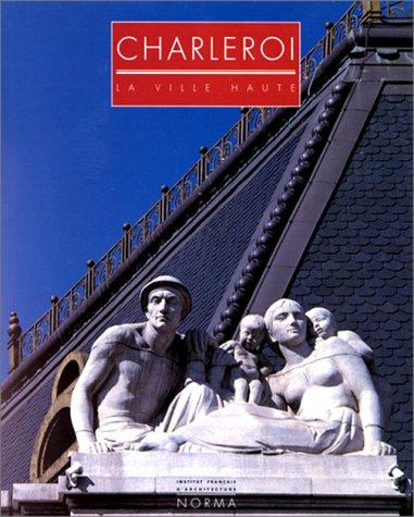 Charleroi: La ville haute