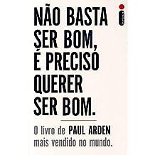 Não Basta Ser Bom, É Preciso Querer Ser Bom (Em Portuguese do Brasil)