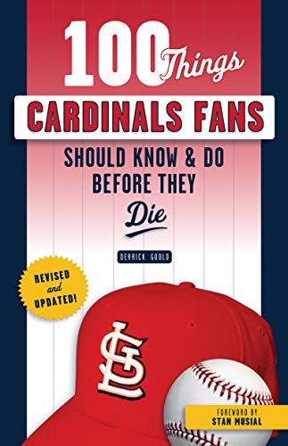 100 Things Cardinals Fans Should Know & Do Before They Die (100 Things...Fans Should Know) (English Edition)