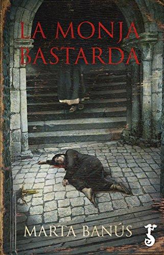La monja bastarda (Arzalia Novela nº 1) por Marta Banús