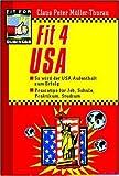 Fit 4 USA: So wird der USA-Aufenthalt zum Erfolg. Praxis-Tipps für Job, Schule, Praktikum, Studium