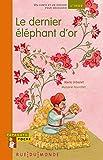 Le dernier éléphant d'or : Un conte et un dossier pour découvrir l'Inde