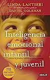 Inteligencia emocional infantil y juvenil: Ejercicios para cultivar la fortaleza interior en niños y jóvenes (AGUILAR) - 9788403099982