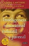 Inteligencia emocional infantil y juvenil: Ejercicios para cultivar la fortaleza interior en niños y jóvenes par Lantieri