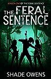 The Feral Sentence (Season One) by G. C. Julien