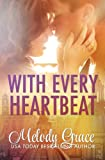 With Every Heartbeat: A Love Story by Melody Grace