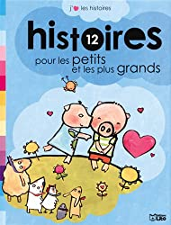 12 Histoires pour les petits et les plus grands