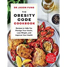 The Obesity Code Cookbook: recipes to help you manage your insulin, lose weight, and improve your health: 2