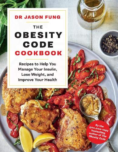 The Obesity Code Cookbook: recipes to help you manage your insulin, lose weight, and improve your health