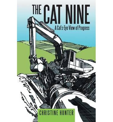 { THE CAT NINE: A CAT'S-EYE VIEW OF PROGRESS } By Hunter, Christine ( Author ) [ May - 2013 ] [ Paperback ]