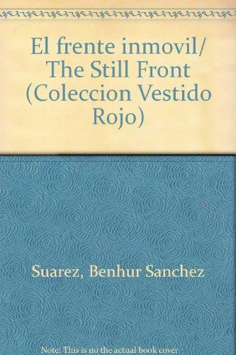 El frente inmovil/ The Still Front (Coleccion Vestido Rojo) por Benhur Sanchez Suarez