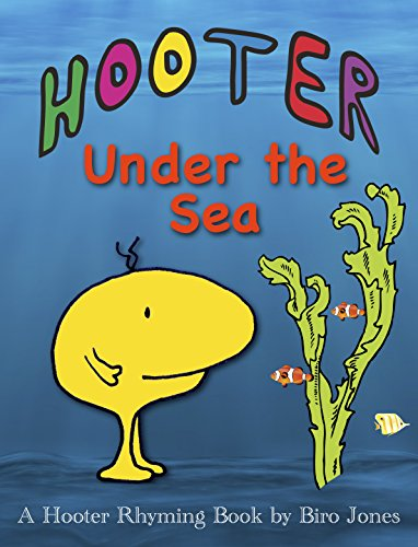 Hooter under the Sea: Hooter Rhyming Picture Book, Preschool ages 3-5, Marine Animals, Whales, Dolphins, Turtles, Fish. (Hooter Rhyming Book Book 4) (English Edition)