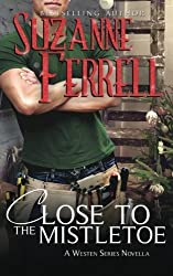 Close To The Mistletoe: Westen Series novella by Suzanne Ferrell (2015-11-19)
