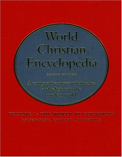 World Christian Encyclopedia: A Comparative Survey of Churches and Religions Ad 30-Ad 2200