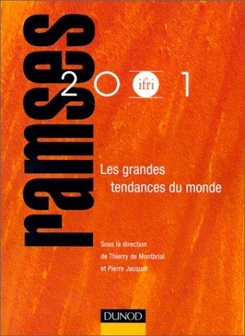 RAMSES 2001 : Les Grandes Tendances du monde (Rapport Annuel Mondial sur le Systme Economique et les Stratgies)