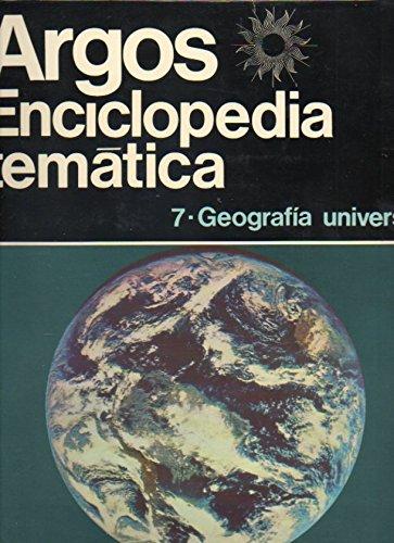ENCICLOPEDIA TEMÁTICA ARGOS. Bajo la dirección de Roger Caratini. Vol. 7. GEOGRAFÍA UNIVERSAL.